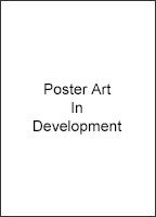 Poster Art In Development