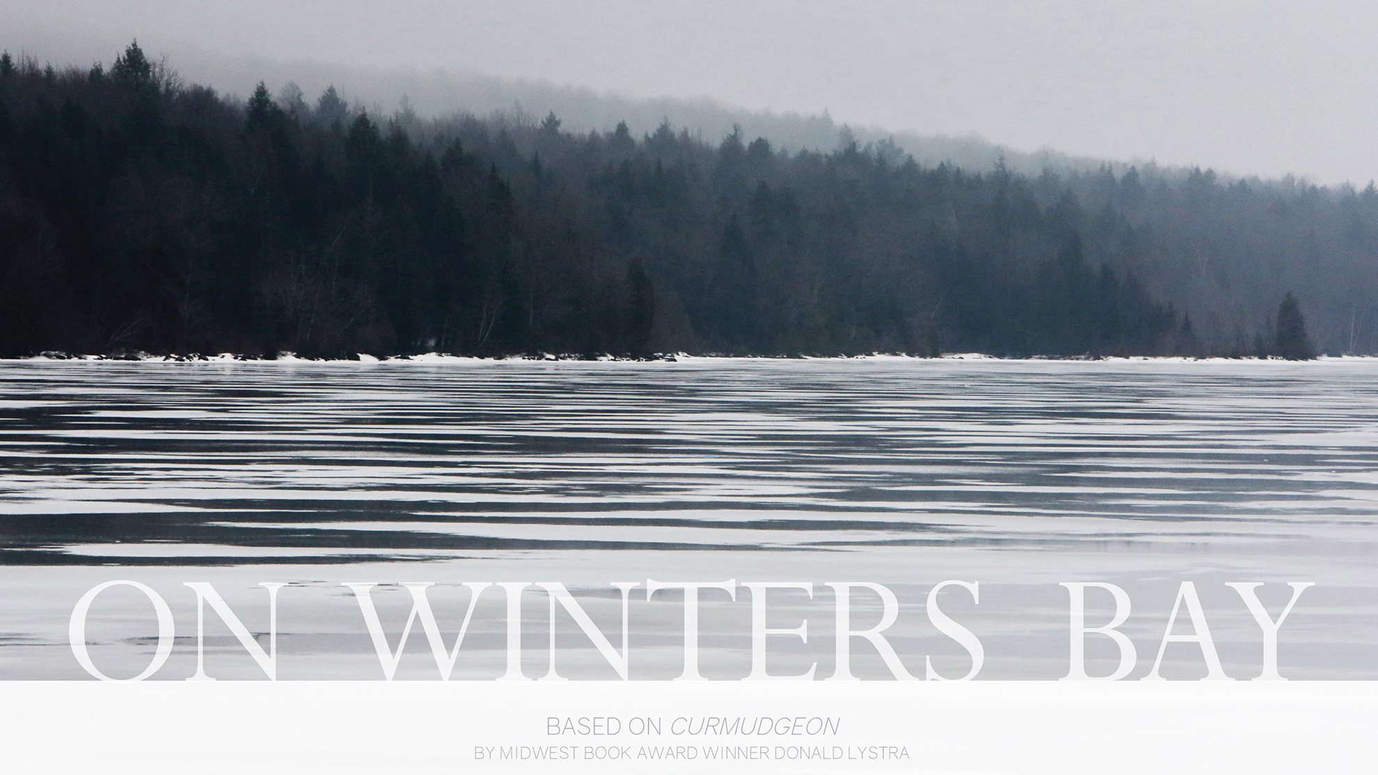 On Winters Bay - A Film by Michael Bofshever - Based on Curmudgeon by Midwest Book Award Winner Donald Lystra